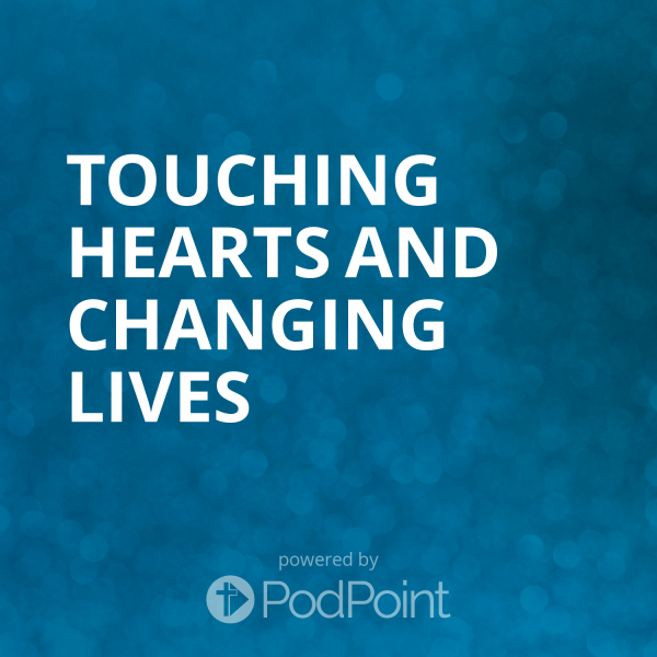 touching-hearts-and-changing-livesTouching Hearts and Changing Lives
