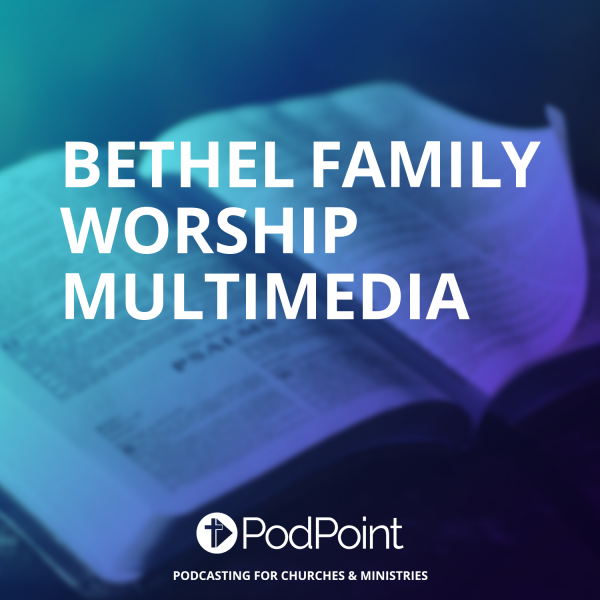 Bethel Family Worship Multimedia