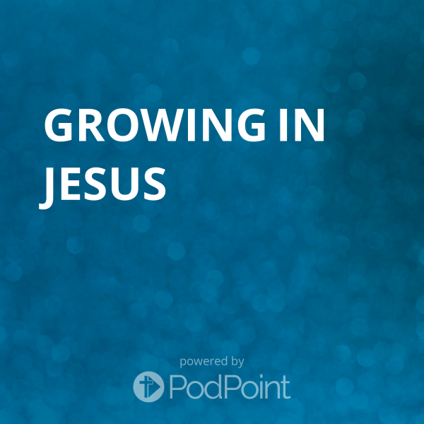Growing in Jesus