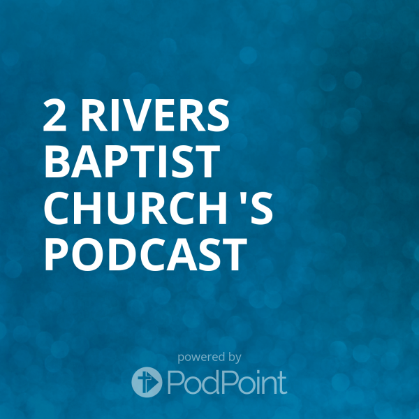 2-rivers-baptist-church-podcast2 Rivers Baptist Church 's Podcast