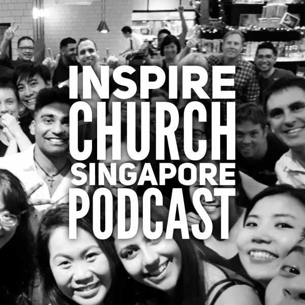 Inspire Church Singapore's Podcast