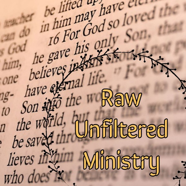 raw-unfiltered-ministryRaw Unfiltered Ministry