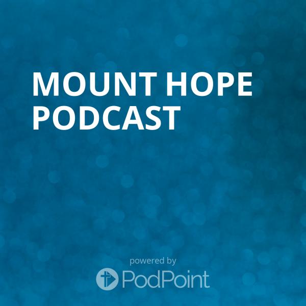 Mount Hope Podcast