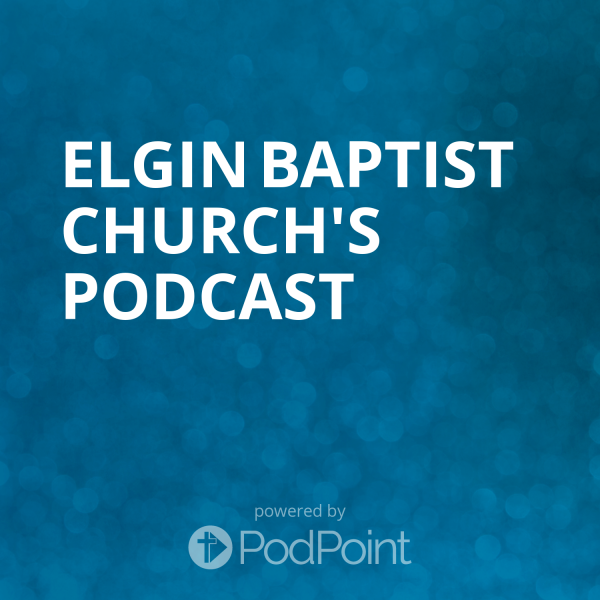 elgin-baptist-church-podcastElgin Baptist Church's Sermons
