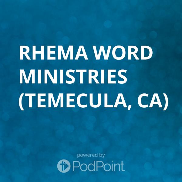 rhema-word-ministries-temecula-caRhema Word Ministries Podcast