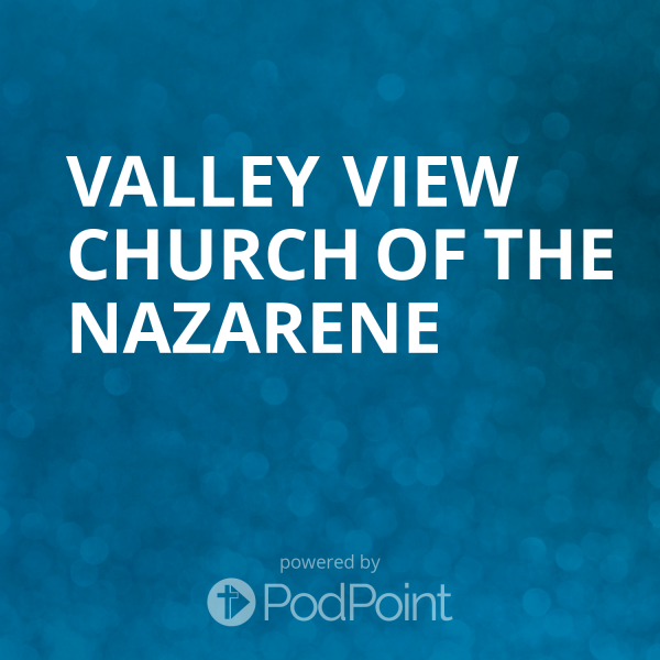 valley-view-church-of-the-nazareneValley View Church of the Nazarene