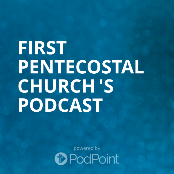 first-pentecostal-church-podcastFirst Pentecostal Church 's Podcast