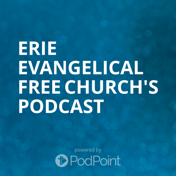 erie-evangelical-free-church-podcastErie Evangelical Free Church's Podcast