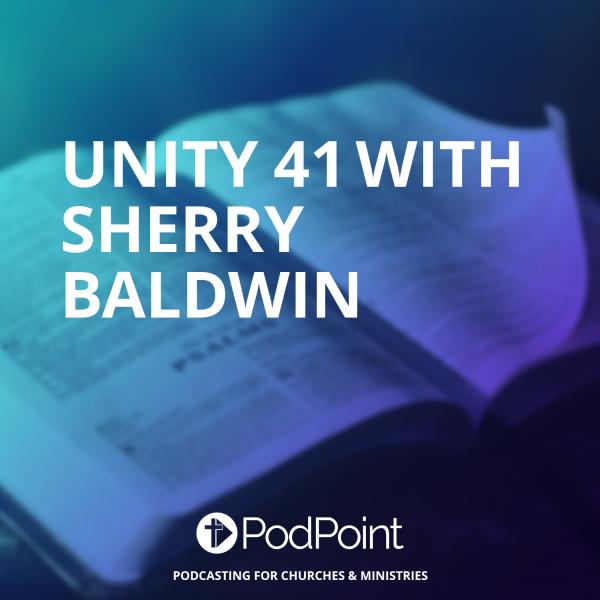 Unity 41 with sherry Baldwin