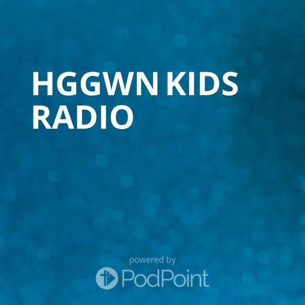 hggwn-kids-radioHGGWN Kids Radio