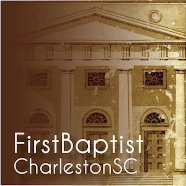 First Baptist Church of Charleston, SC