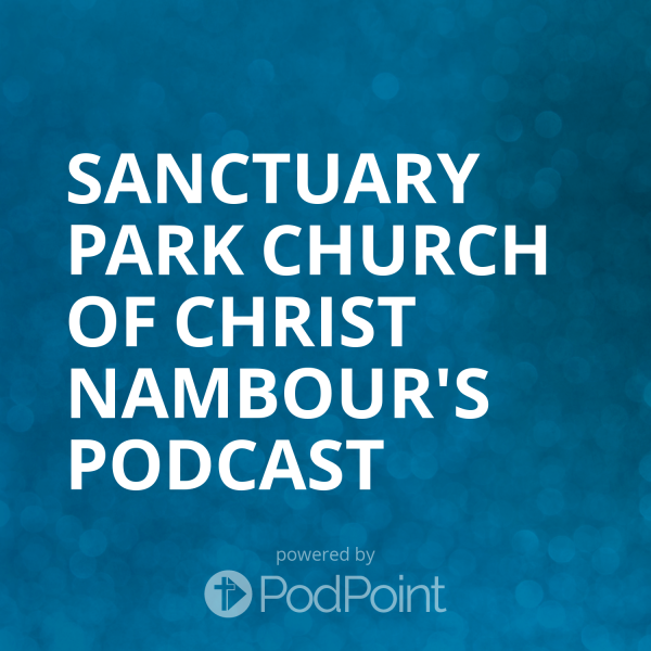 sanctuary-park-church-of-christ-nambour-podcastSanctuary Park Church of Christ Nambour's Podcast