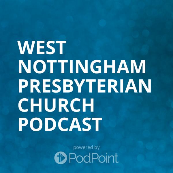 West Nottingham Presbyterian Church Podcast