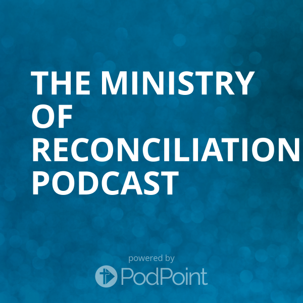 the-ministry-of-reconciliation-podcastThe ministry of Reconciliation's Podcast