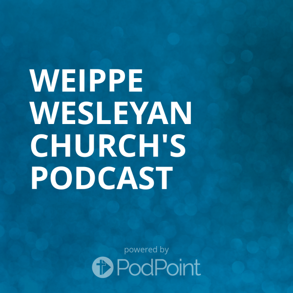 weippe-wesleyan-church-podcastWeippe Wesleyan Church's Podcast