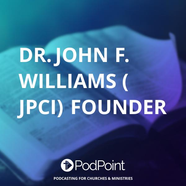 Dr. John F. Williams ( JPCI) Founder