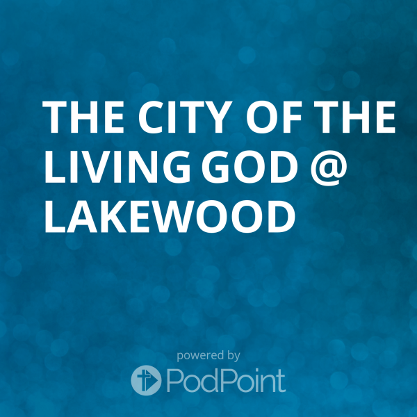 The City of The Living God @ Lakewood