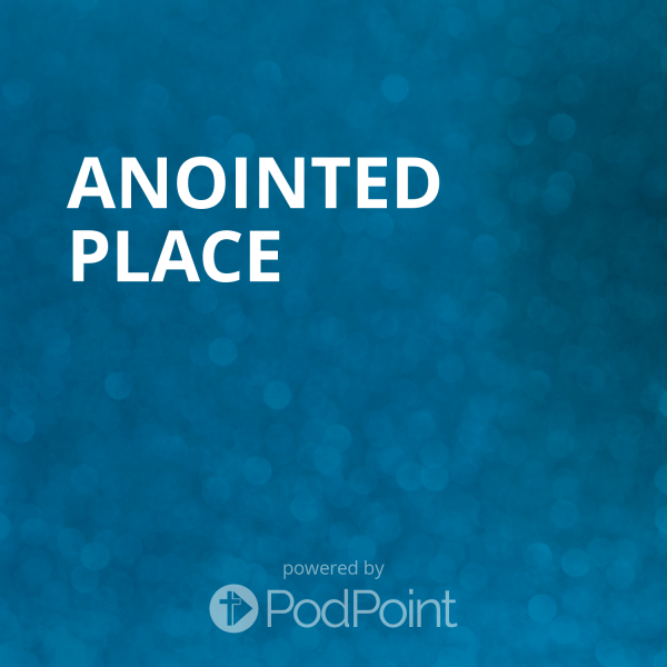 anointed-placeAnointed Place