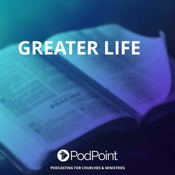 GREATER LIFE