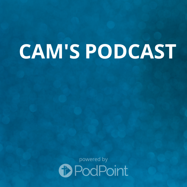 cam-podcastCAM's Podcast