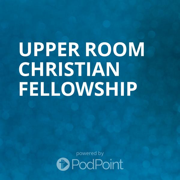 upper-room-christian-fellowshipUpper Room Christian Fellowship