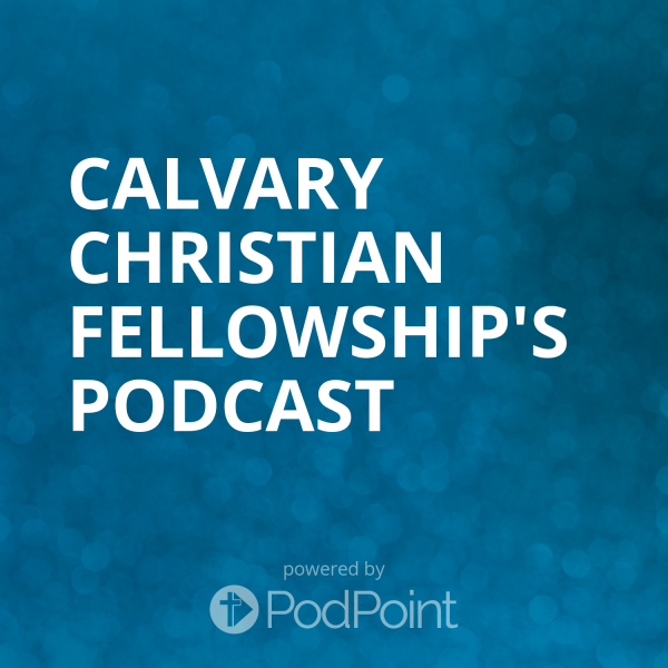 Calvary Christian Fellowship's Podcast