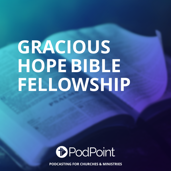 Gracious Hope Bible Fellowship