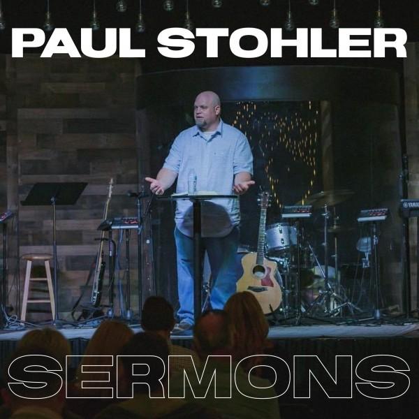Paul Stohler Sermons