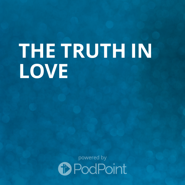 The Truth In Love