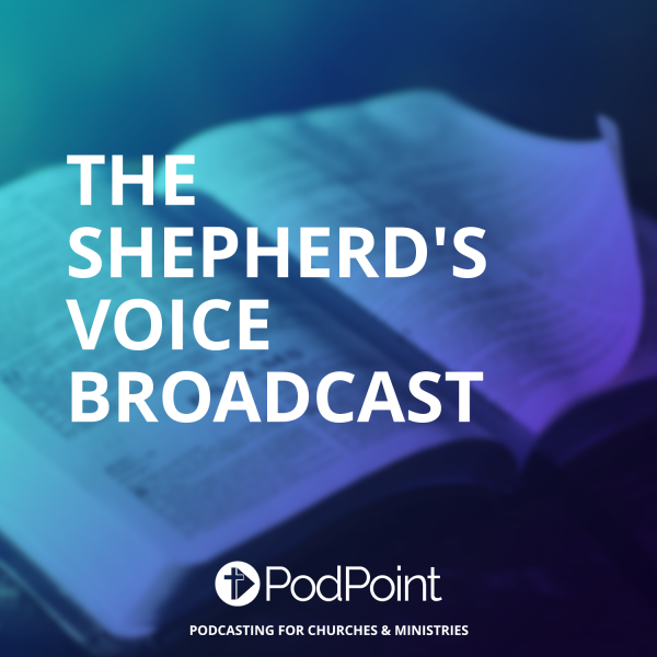 The Shepherd's Voice Broadcast