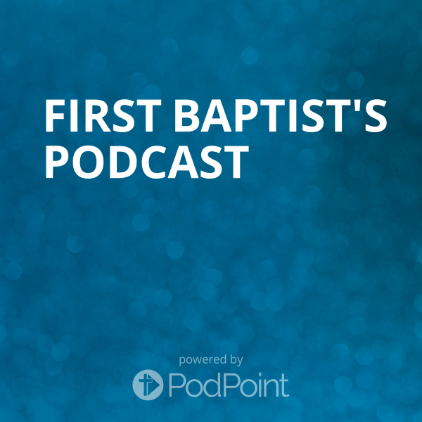 First Baptist's Podcast