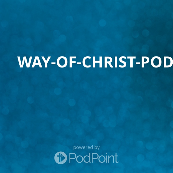 way-of-christ-pod
