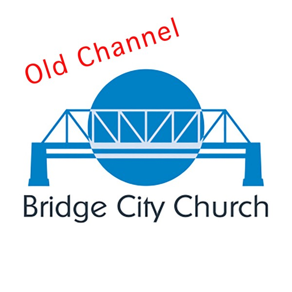 bridge-city-church-podcastBridge City Church Podcast