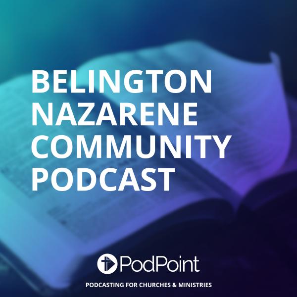 Belington Nazarene Community Podcast