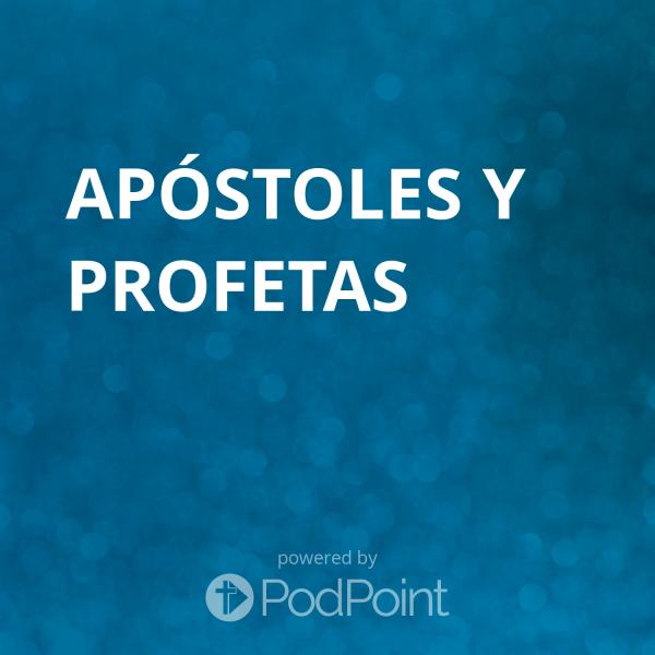 apostoles-y-profetasApóstoles y Profetas