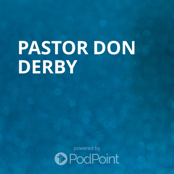 pastor-don-derbyPastor Don Derby