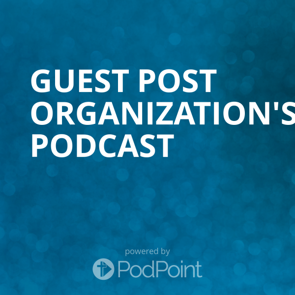 Guest Post Organization's Podcast