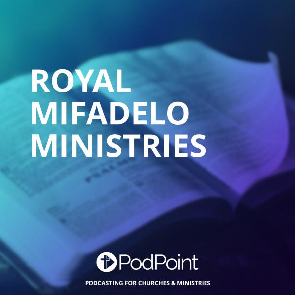 ROYAL MIFADELO GLOBAL MINISTRIES