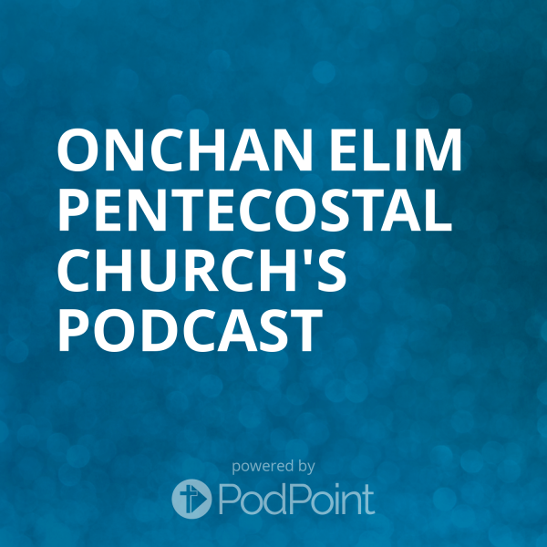 Onchan Elim Pentecostal Church's Podcast