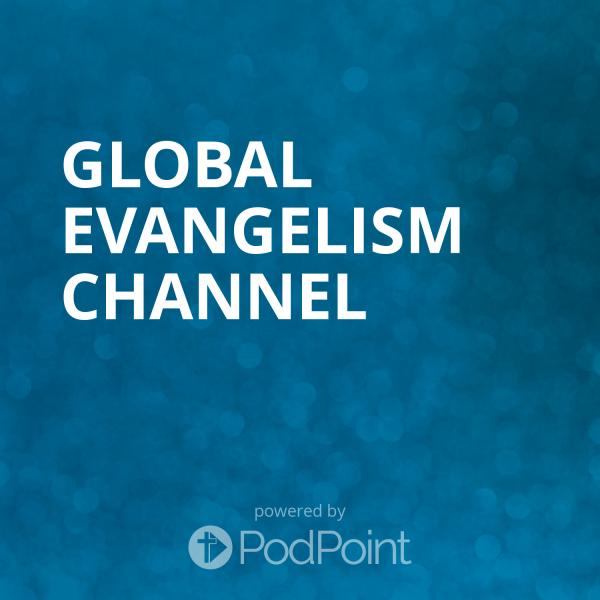 Global Evangelism Podcast