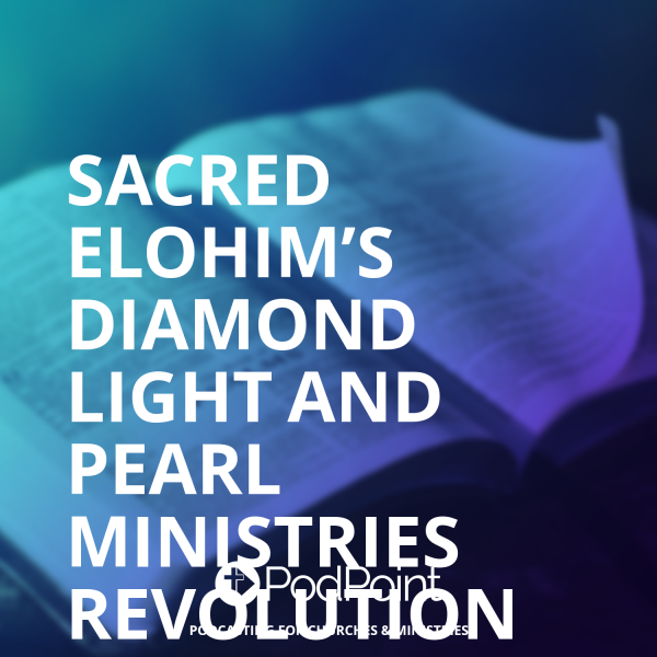 Sacred Elohim's Diamond Light and Pearl Ministries Revolution Dove One Radio
