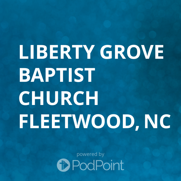 Liberty Grove Baptist Church Fleetwood, NC