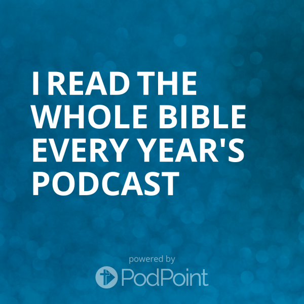I Read The Whole Bible Every Year's Podcast