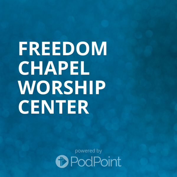 Freedom Chapel Worship Center