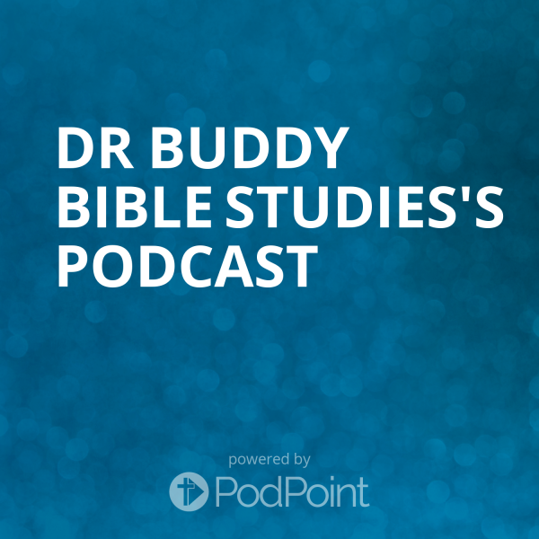 dr-buddy-bible-studies-podcastDr Buddy Bible Studies's Podcast