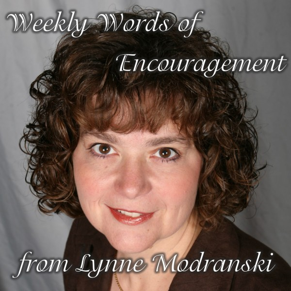 Weekly Words of Encouragement from Lynne Modranski