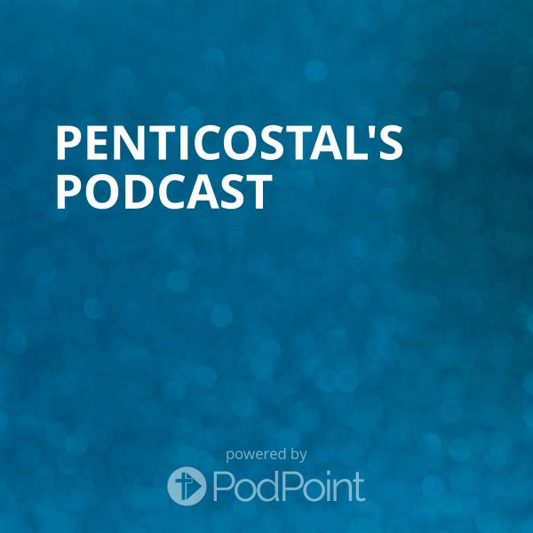 Penticostal's Podcast