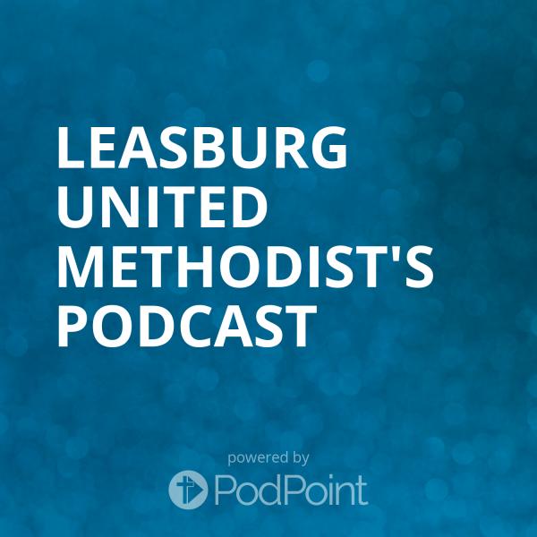 Leasburg United Methodist's Podcast