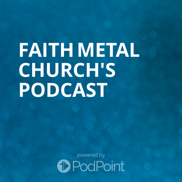 Faith Metal Church's Podcast