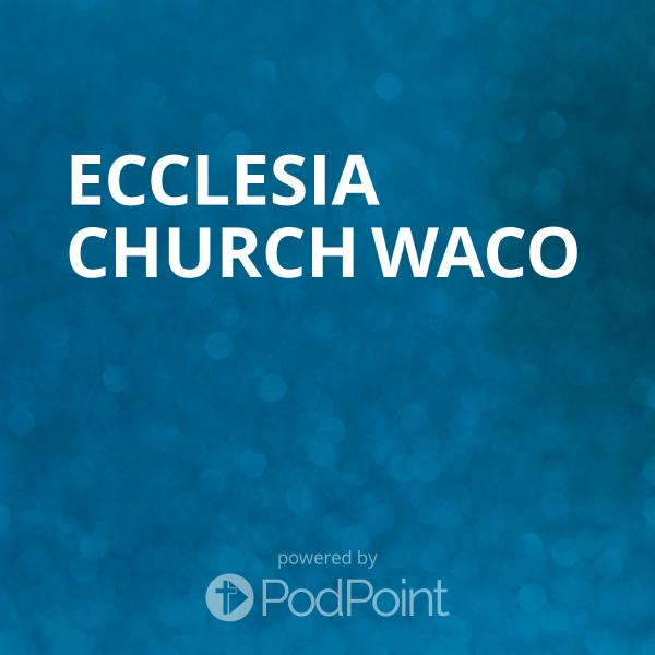 ecclesia-church-wacoEcclesia Church Waco